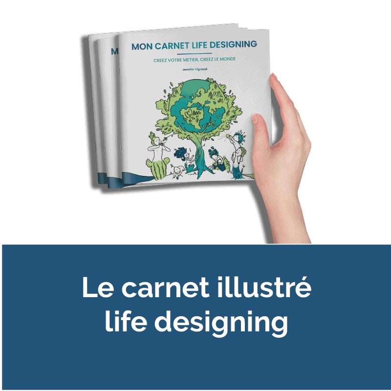 Le carnet du Life Designing, l'outil préféré des acteurs de l'orientation durable et du bien être professionnel